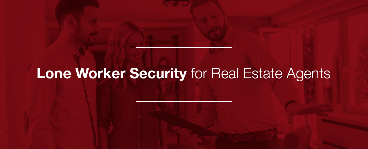 lone worker security for real estate agents