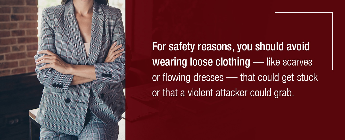 avoid wearing loose clothing
