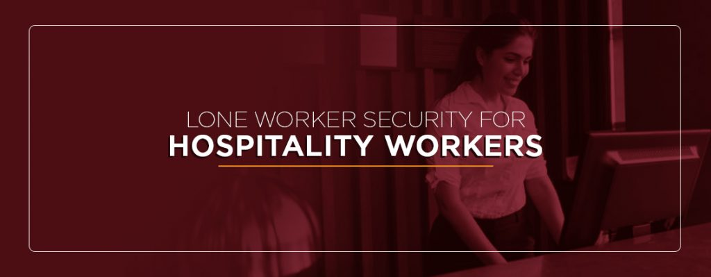 lone worker security for hospitality workers